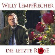 Willy Lempfrecher - Die Letzte Rose - CD