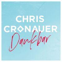 Chris Cronauer - Dankbar - CD