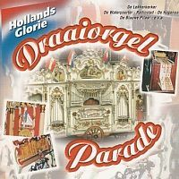 Draaiorgel parade - Hollands Glorie - CD