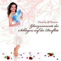 Daniela de Santos - Glanzmomente des Schlagers auf der Panflote