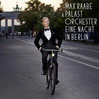 Max Raabe und Palast Orchester - Eine Nacht in Berlin - CD+DVD