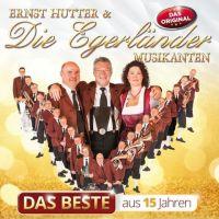 Ernst Hutter und die Egerlander Musikanten - Das Beste Aus 15 Jahren - CD