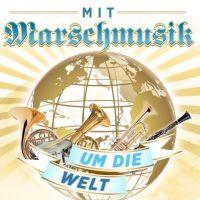 Mit Marschmusik Um Die Welt - CD