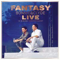Fantasy - Bonnie & Clyde Live - In Dieser Sommernacht - 2CD