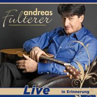 Andreas Fulterer - Live In Erinnerung - CD