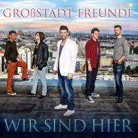 Grossstadt Freunde - Wir Sind Hier - CD