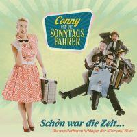 Conny Und Die Sonntagsfahrer - Schon War Die Zeit - CD