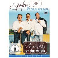 Stefan Dietl & Die Aufdreher - Unser Weg Ist Die Musik - DVD