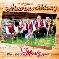 Original Almrauschklang - Wo A Nette Musig Spielt - CD