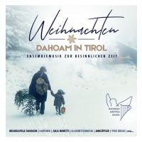 Weihnachten - Dahoam In Tirol - CD