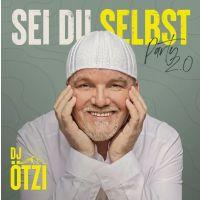 DJ Otzi - Sei Du Selbst - Party 2.0 - CD