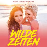 Anita & Alexandra Hofmann - Wilde Zeiten - CD