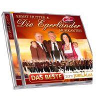 Ernst Hutter & Die Egerlander Musikanten - Das Beste Zum Jubilaum - CD