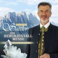 Oswald Sattler - Die Bergkristall - Messe - CD