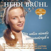 Heidi Bruhl - Wir Wollen Niemals Auseinandergeh'n - 40 Grosse Erfolge - 2CD