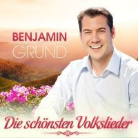 Benjamin Grund - Die Schonsten Volkslieder - CD