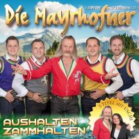 Die Mayrhofner - Aushalten Zammhalten - CD