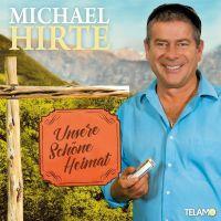Michael Hirte - Unsere Schone Heimat - CD