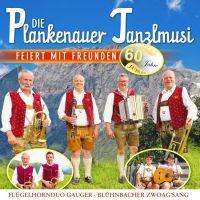 Die Plankenauer Tanzlmusi - Feiert Mit Freunden - CD