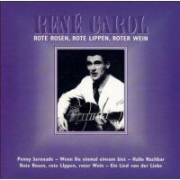 René Carol - Rote Rosen, Rote Lippen, Roter Wein - CD