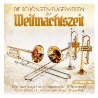 Die Schonsten Blaserweisen Zur Weihnachtszeit - CD