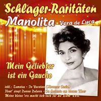 Manolita - Vera De Luca - Mein Geliebter Ist Ein Gaucho - CD